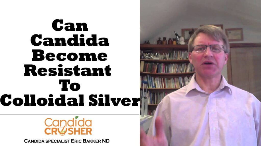 Can Candida Become Resistant To Colloidal Silver?