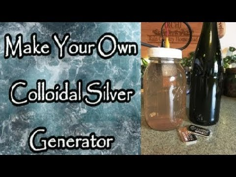 Make Your Own Colloidal Silver Generator (Two Types)